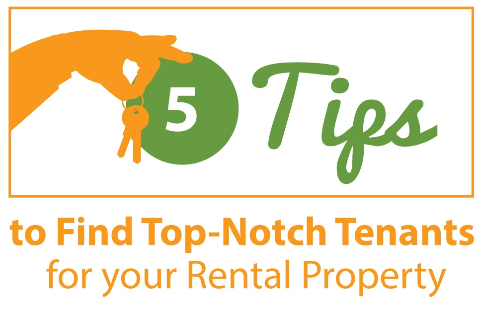 Five-Tips-to-Find-Top-Notch-Tenants-for-your-Rental-Property.jpg